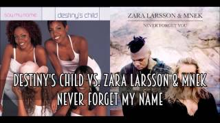 Download Destiny's Child vs. Zara Larsson & MNEK - Never Forget My Name (SimGiant Mash Up) Video