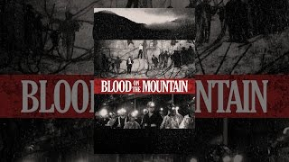 Download Blood on the Mountain Video
