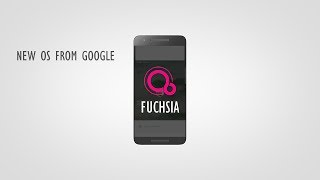 Download FUCHSIA: What We Know So Far About Google's New OS Video