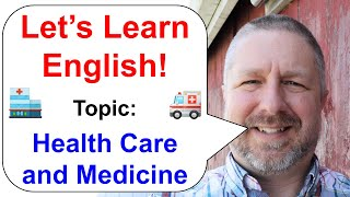 Download Let's Learn English! Topic: Health Care and Medicine Video