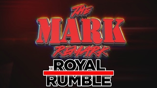 Download The Mark Remark - Royal Rumble '17 Video