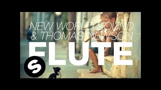 Download New World Sound & Thomas Newson - Flute (Original Mix) Video