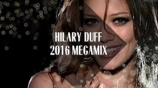 Download Hilary Duff Megamix [2016] Video