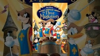 Download Mickey, Donald, Goofy - The Three Musketeers Video