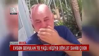 Download EVDƏN QOVULAN 70 YAŞLI KİŞİYƏ DÖVLƏT SAHİB ÇIXDI Video
