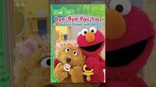 Download Sesame Street: Bye-Bye, Pacifier! Big Kid Stories with Elmo Video