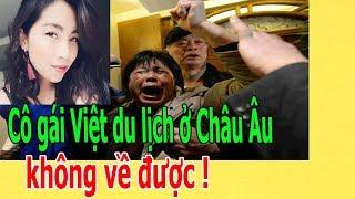 Download Cô gái Việt du lịch ở Châu Âu không về được ! Video