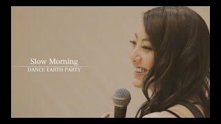 Download Dream Shizuka (DANCE EARTH PARTY) / Slow Morning (#myplaylist) Video