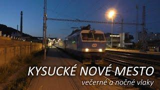 Download Kysucké Nové Mesto - večerné a nočné vlaky 07.-08.06.2016 Video