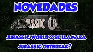Download FILTRADO NOMBRE DE JURASSIC WORLD 2? JURASSIC OUTBREAK? - Novedades Jurassic World 2 Video