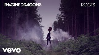 Download Imagine Dragons - Roots (Audio) Video