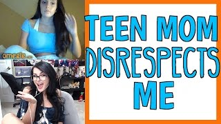 Download TEEN MOM DISRESPECTS ME ON OMEGLE Video