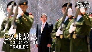 Download Oscar Arias: Without a Shot Fired - Trailer Video