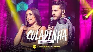 Download Gustavo Mioto - Coladinha em mim Part. Anitta Video