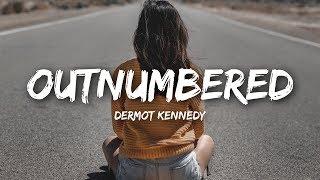 Download Dermot Kennedy - Outnumbered (Lyrics) Video