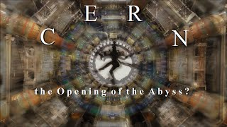 Download C E R N the Opening of the Abyss? Video