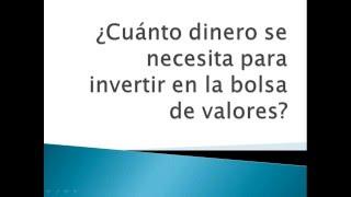 Download ¿Cuánto dinero se necesita para invertir en la bolsa de valores? México Video