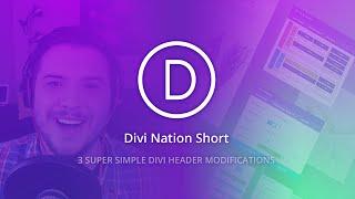 Download Divi Nation Short: 3 Super Simple Divi Header Modifications Video
