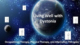 Download Occupational Therapy, Physical Therapy & Alternative Therapies for Dystonia - Richard Sabel Video