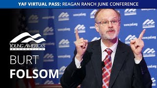 Download Dr. Burt Folsom LIVE at Reagan Ranch June Conference Video