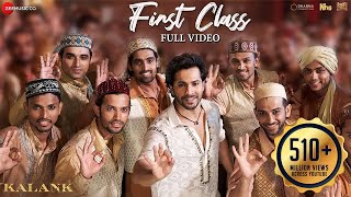 Download First Class - Full Video | Kalank | Varun Dhawan, Alia Bhatt, Kiara | Arijit Singh | Pritam| Amitabh Video