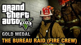 Download GTA 5 - Mission #67 - The Bureau Raid (Fire Crew) [100% Gold Medal Walkthrough] Video