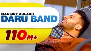 Download MANKIRT AULAKH - DARU BAND Lally Mundi | J Statik | Latest Punjabi Songs 2018 Video