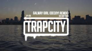 Download Ed Sheeran - Galway Girl (Decoy! Remix) Video