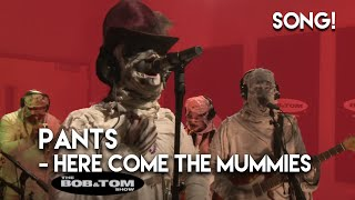 Download Pants - Here Come the Mummies Video