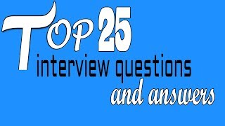 Download Top 25 interview questions and answers Video