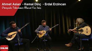 Download Ahmet Aslan & Kemal Dinç & Erdal Erzincan - Dünyada Tükenmez Murat Var imiş [ © 2017 Kalan Müzik ] Video