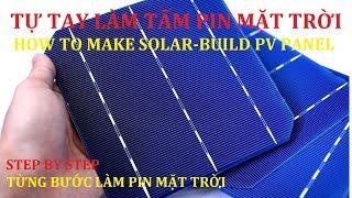 Download Hướng Dẫn Làm Pin Năng Lượng Mặt Trời Solar Panel 160w Video