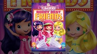 Download Strawberry Shortcake: Berry Best Friends Video