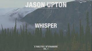 Download Whisper // A Table Full Of Strangers // Jason Upton Video