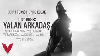 Download YALAN ARKADAŞ - (Berat Toksöz & Barış Koçak feat. Tony Torres ) Video