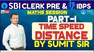 Download SBI Clerk Pre, IBPS 2018   Time Speed and Distance By Sumit Sir (Part-1)   Maths Video