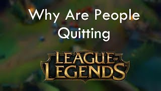 Download Why Are People Quitting League of Legends? Video