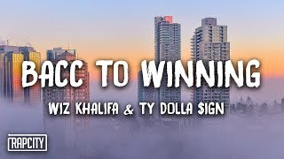 Download Wiz Khalifa - Bacc To Winning ft. Ty Dolla $ign (Lyrics) Video