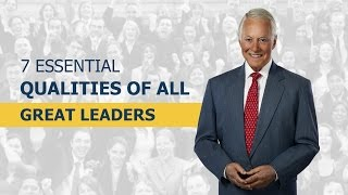 Download 7 Essential Qualities of All Great Leaders Video
