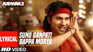 Download Suno Ganpati Bappa Morya Lyrical | Judwaa 2 | Varun Dhawan | Jacqueline | Taapsee | Sajid-Wajid Video