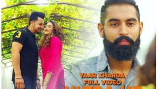 Download YAAR KHARDA (Full Video) Single by Harrie ft. Parmish Verma • SS Production Video