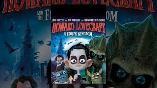 Download Howard Lovecraft and the Frozen Kingdom Video