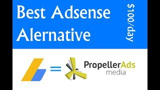 Download ($100/day) Best Google Adsense alternative with fast approval | Propeller Ads Video