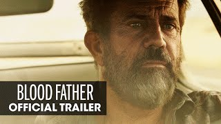 Download Blood Father (2016 Movie – Mel Gibson, Erin Moriarty) - Official Trailer Video