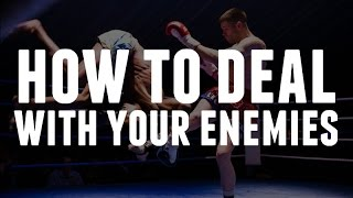Download How To Deal With Your Enemies Video