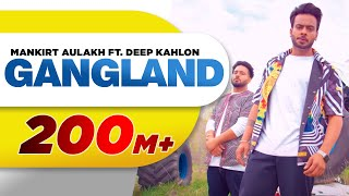 Download Gangland (Full Song) | Mankirt Aulakh Feat Deep Kahlon | Latest Punjabi Song 2017 | Speed Records Video