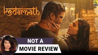 Download Kedarnath | Not A Movie Review | Sushant Singh Rajput | Sara Ali Khan | Sucharita Tyagi Video