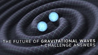 Download The Future of Gravitational Waves | Space Time | PBS Digital Studios Video
