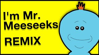Download I'm Mr. Meeseeks (Rick and Morty remix song) Video