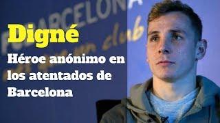 Download Lucas Digne, el héroe anónimo del atentado de Barcelona Video